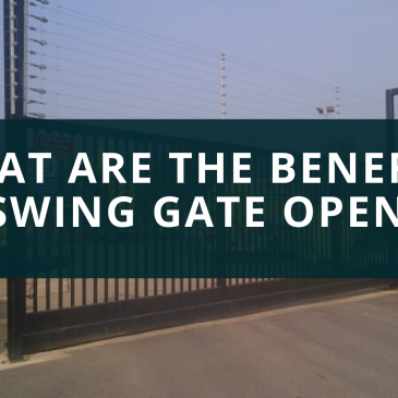 What Are The Benefits Of Swing Gate Openers